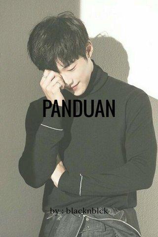 PANDUAN by : blacknblck