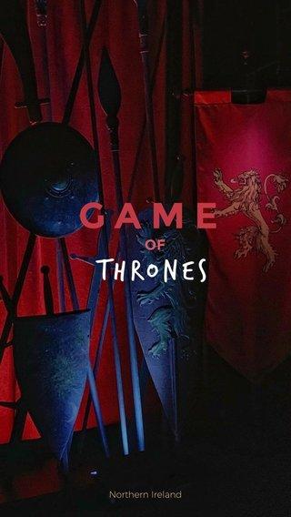 GAME Thrones OF Northern Ireland