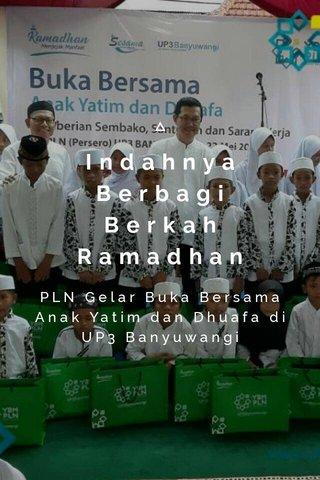 Indahnya Berbagi Berkah Ramadhan PLN Gelar Buka Bersama Anak Yatim dan Dhuafa di UP3 Banyuwangi