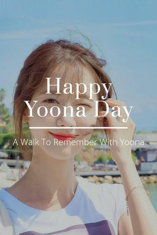Happy Yoona Day A Walk To Remember With Yoona