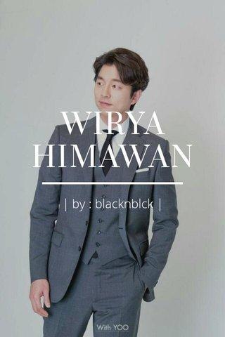 WIRYA HIMAWAN | by : blacknblck |