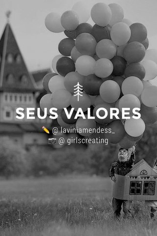 SEUS VALORES ✏️ @ laviniamendess_ 📷 @ girlscreating