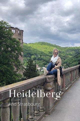 Heidelberg And Strasbourg