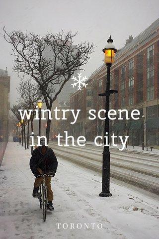 wintry scene in the city TORONTO