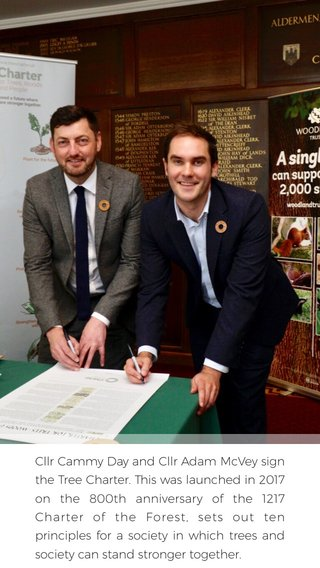 Cllr Cammy Day and Cllr Adam McVey sign the Tree Charter. This was launched in 2017 on the 800th anniversary of the 1217 Charter of the Forest, sets out ten principles for a society in which trees and society can stand stronger together.