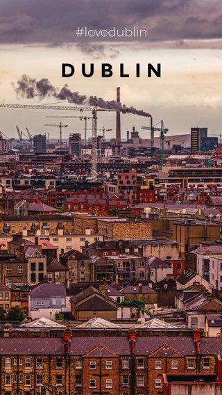 DUBLIN #lovedublin