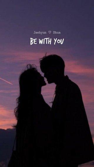 Be with you Jaehyun ♡ Shua
