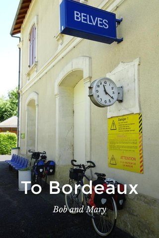 To Bordeaux Bob and Mary