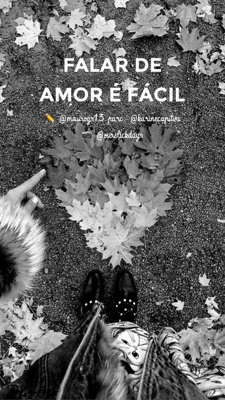 FALAR DE AMOR É FÁCIL ✏️ @maurogs13 parc. @karinecapitini 📷 @ourclickdays