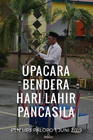 UPACARA BENDERA HARI LAHIR PANCASILA PLN UP3 PALOPO 1 JUNI 2019