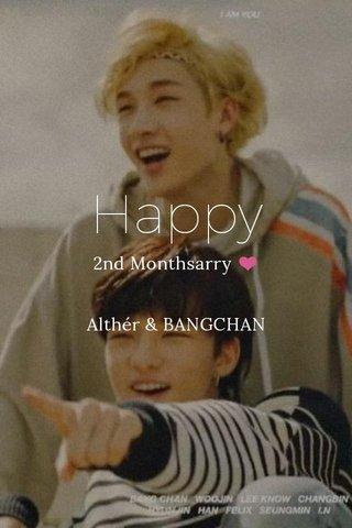 Happy 2nd Monthsarry ❤ Althér & BANGCHAN