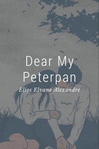 Dear My Peterpan Elios Elvano Alexandre