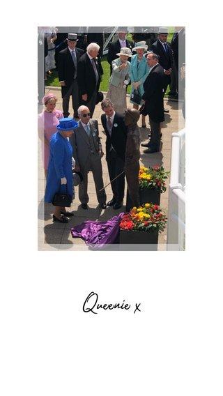 Queenie x