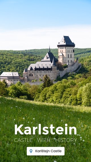 Karlstein CASTLE WITH HISTORY