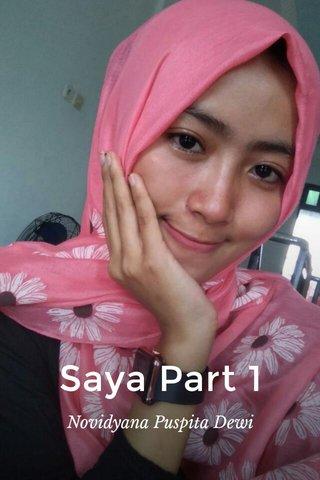 Saya Part 1 Novidyana Puspita Dewi