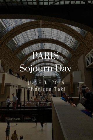 PARIS Sojourn Day JUNE 1, 2019 Therissa Taki