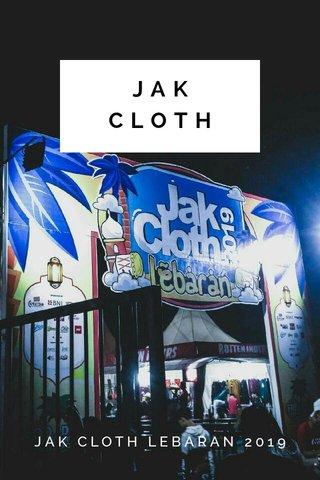JAK CLOTH JAK CLOTH LEBARAN 2019