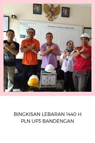 BINGKISAN LEBARAN 1440 H PLN UP3 BANDENGAN