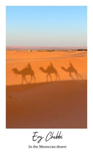 Erg Chebbi In the Moroccan desert
