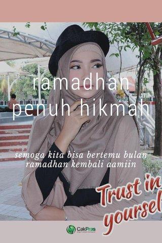 ramadhan penuh hikmah semoga kita bisa bertemu bulan ramadhan kembali aamiin