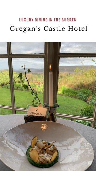 Gregan's Castle Hotel Luxury dining in the Burren