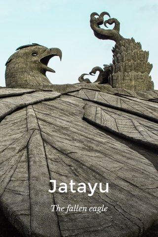 Jatayu The fallen eagle