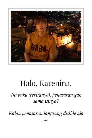 Halo, Karenina.