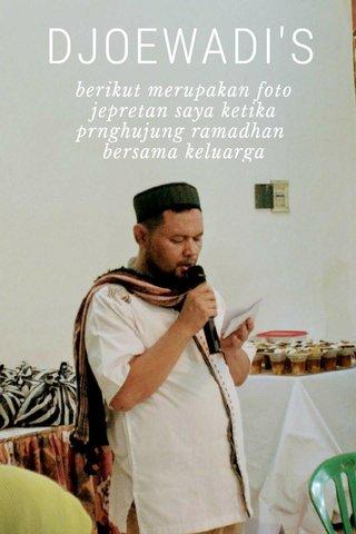 DJOEWADI'S berikut merupakan foto jepretan saya ketika prnghujung ramadhan bersama keluarga