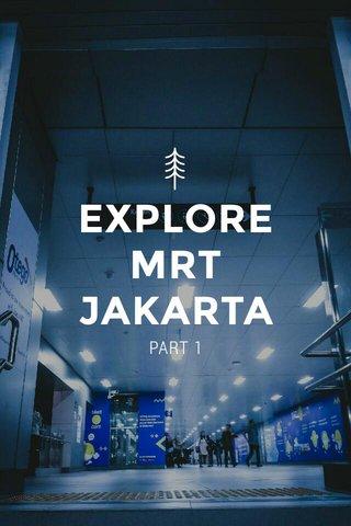 EXPLORE MRT JAKARTA PART 1