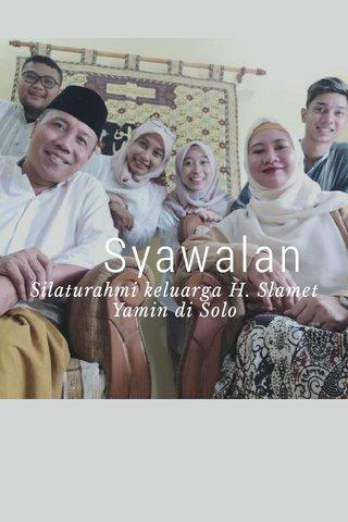 Syawalan Silaturahmi keluarga H. Slamet Yamin di Solo