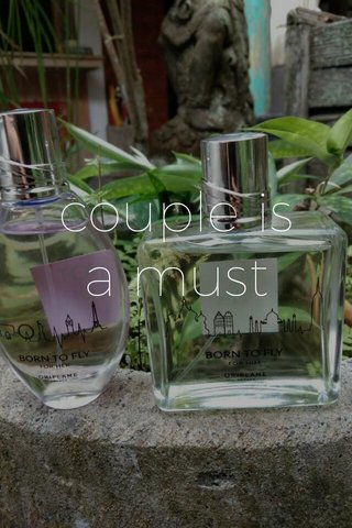 couple is a must