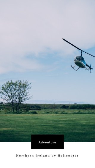 Adventure Northern Ireland by Helicopter