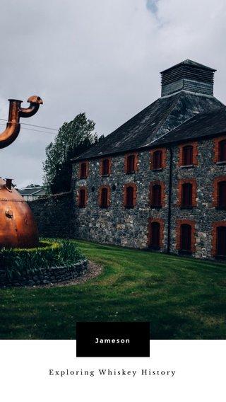 Jameson Exploring Whiskey History