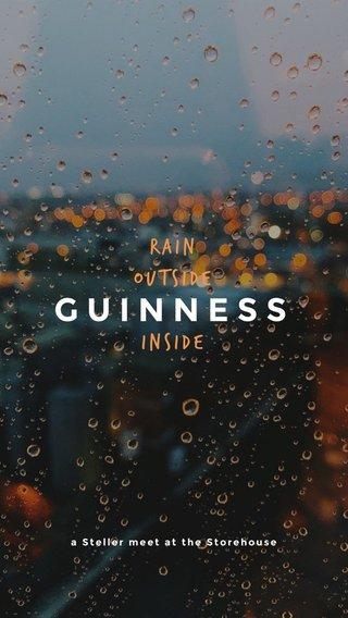 GUINNESS Rain outside inside a Steller meet at the Storehouse