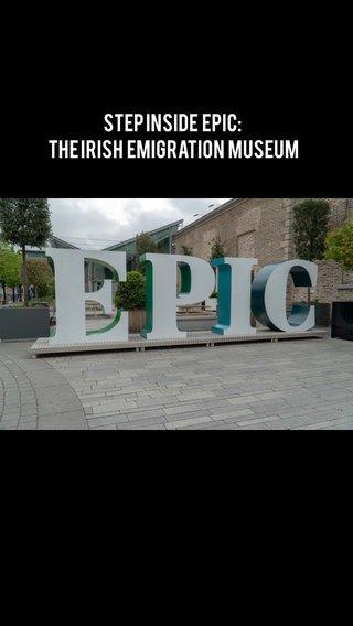 Step inside EPIC: The Irish Emigration Museum