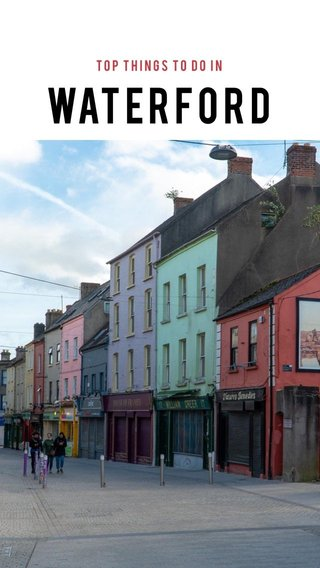 Waterford Top things to do in