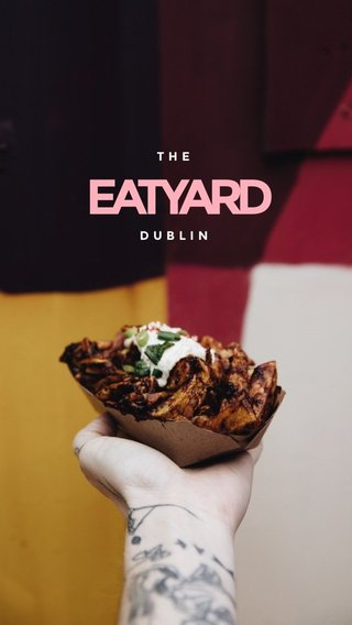 EATYARD THE DUBLIN