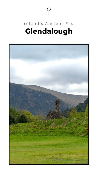 Glendalough Ireland's Ancient East