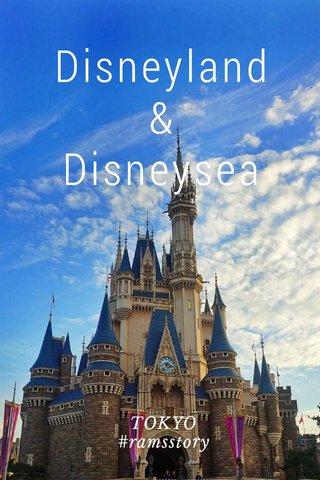 Disneyland & Disneysea TOKYO #ramsstory