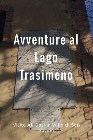 Avventure al Lago Trasimeno Visita All'Oasi la Valle di San Savino