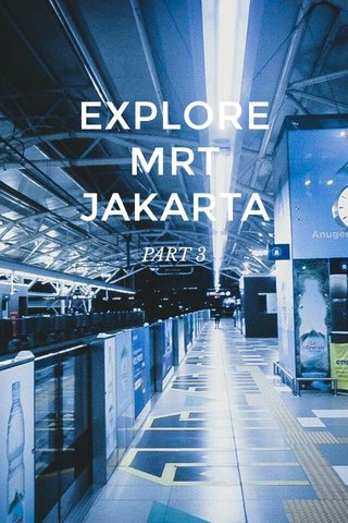 EXPLORE MRT JAKARTA PART 3
