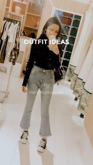OUTFIT IDEAS 2019 By Irani Kurniawati