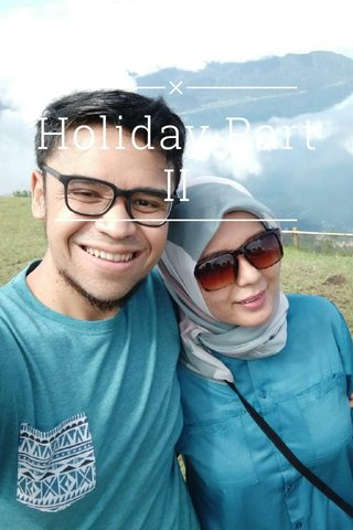 Holiday Part II