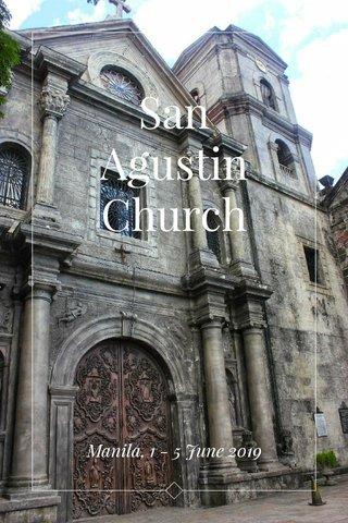 San Agustin Church Manila, 1 - 5 June 2019