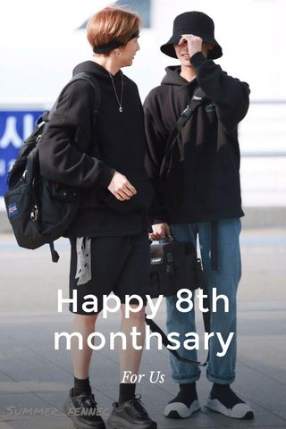 Happy 8th monthsary For Us