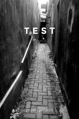 TEST project pertama