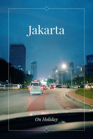 Jakarta On Holiday