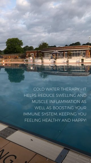COLD WATER THERAPY - IT HELPS REDUCE SWELLING AND MUSCLE INFLAMMATION AS WELL AS BOOSTING YOUR IMMUNE SYSTEM; KEEPING YOU FEELING HEALTHY AND HAPPY!