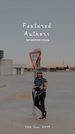 Featured Authors 10th June, 2019 This week on steller