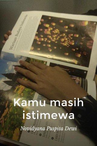 Kamu masih istimewa Novidyana Puspita Dewi